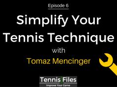 TFP 006: Simplify Your Tennis Technique with Tomaz Mencinger