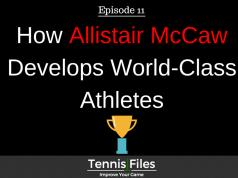 TFP 011: How Allistair McCaw Develops World Class Athletes