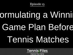 Formulating a Winning Game Plan Before Tennis Matches