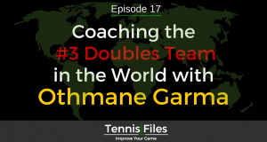 TFP 017: Coaching the #3 Doubles Team in the World with Othmane Garma
