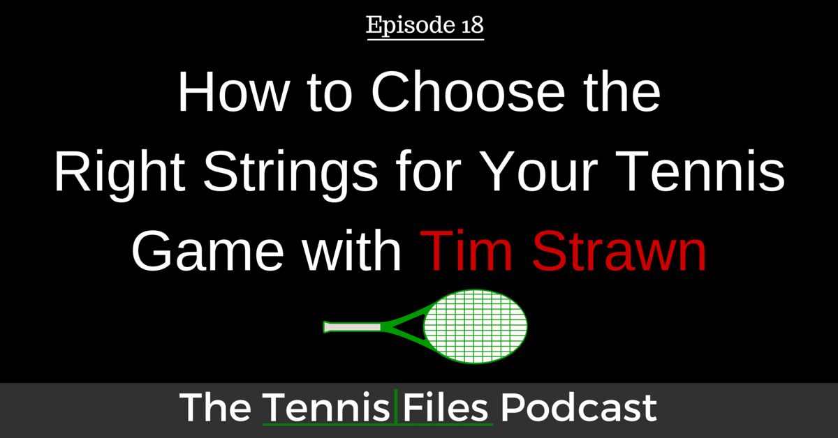 TFP 018: How to Choose the Right Strings for Your Game with Tim Strawn