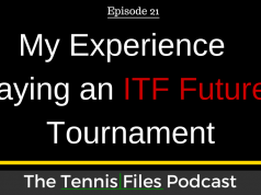 TFP 021: My Experience Playing an ITF Futures Tournament