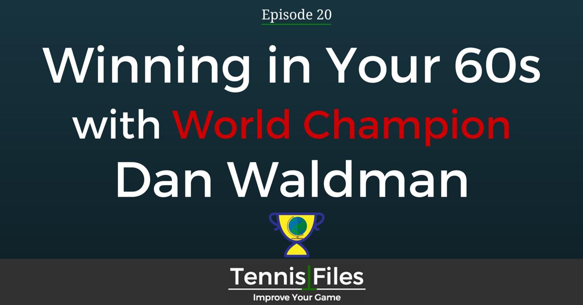 TFP 020: Winning in Your 60s with World Champion Dan Waldman