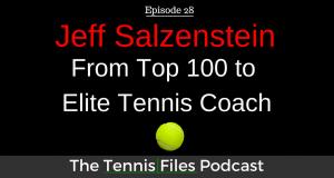 TFP 028: Jeff Salzenstein - From Top 100 to Elite Tennis Coach