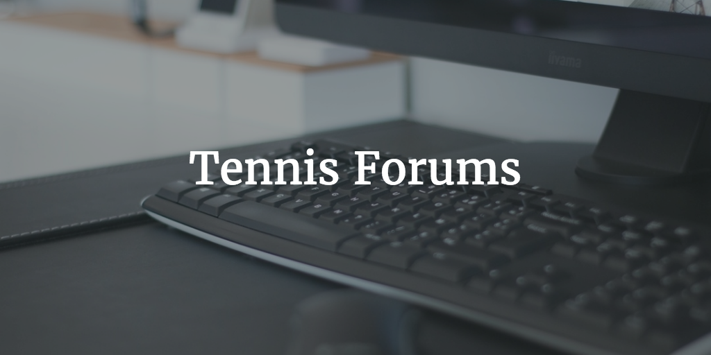 Tennis Forums