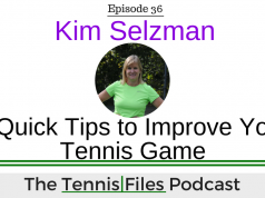 Kim Selzman Tennis Quick Tips