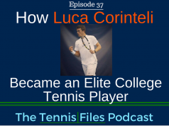 How Luca Corinteli Became an Elite College Tennis Player