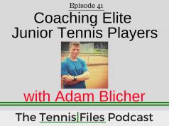 TFP 041: Coaching Elite Junior Tennis Players with Adam Blicher