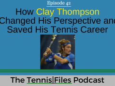 TFP 042: How Clay Thompson Changed His Perspective and Saved His Tennis Career
