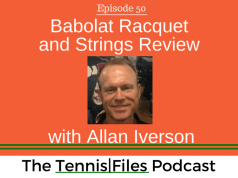 TFP 050: Babolat Racquet and Strings Review with Allan Iverson