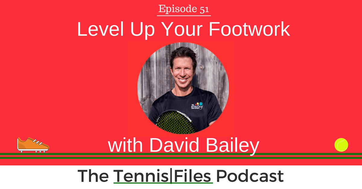 TFP 051: Level Up Your Footwork with Dave Bailey