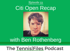 TFP 053: Citi Open Recap with Ben Rothenberg