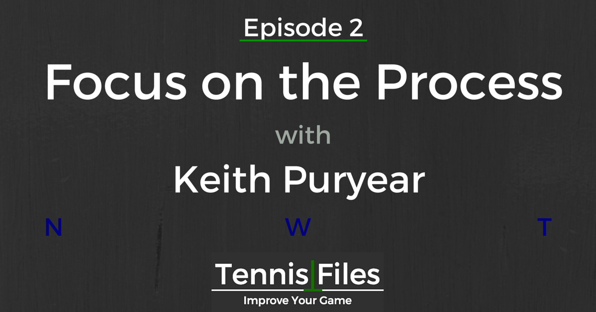 TFP002: Focus on the Process with Keith Puryear