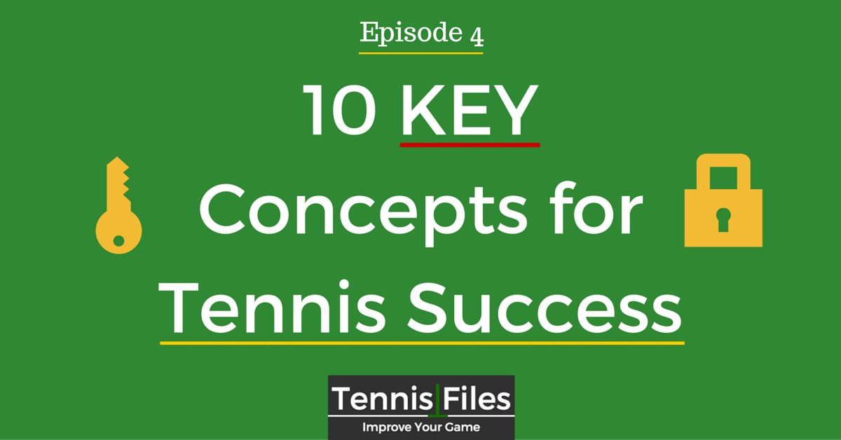 TFP004: 10 Key Concepts for Tennis Success