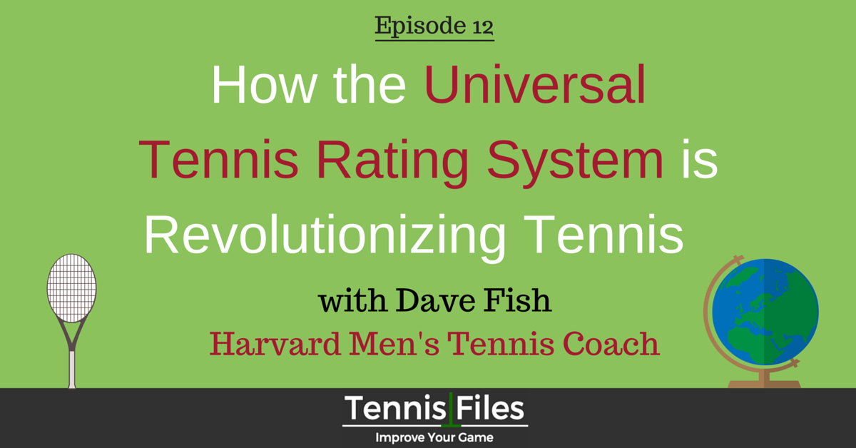 Universal Tennis Rating System Dave Fish Harvard