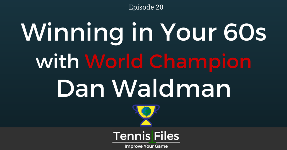 TFP 020: Winning in Your 60s with World Champion Dan Waldman