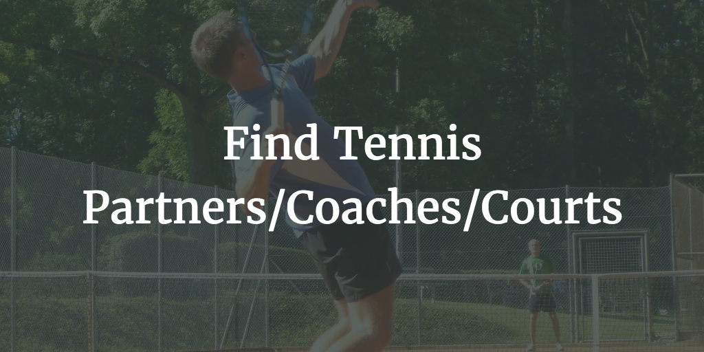 Find Tennis Partners Coaches Courts