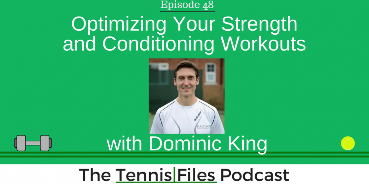 TFP 048: Optimizing Your Strength and Conditioning Workouts with Dominic King