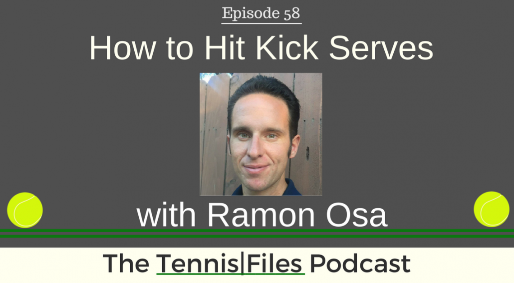 TFP 058: How to Hit Kick Serves with Ramon Osa