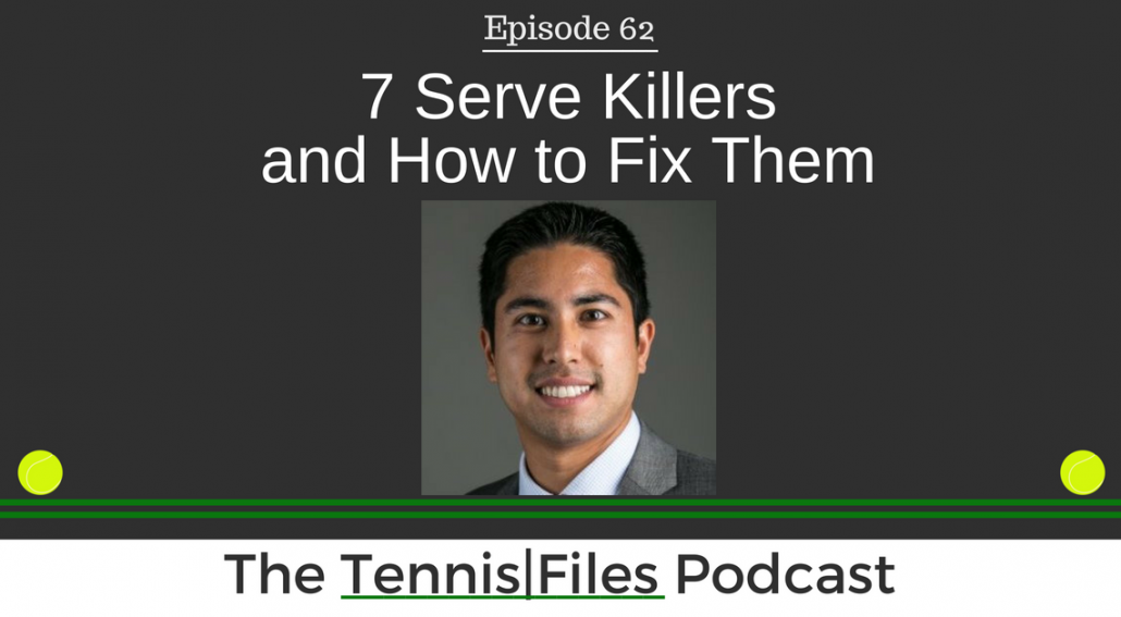 TFP 062: 7 Serve Killers and How to Fix Them