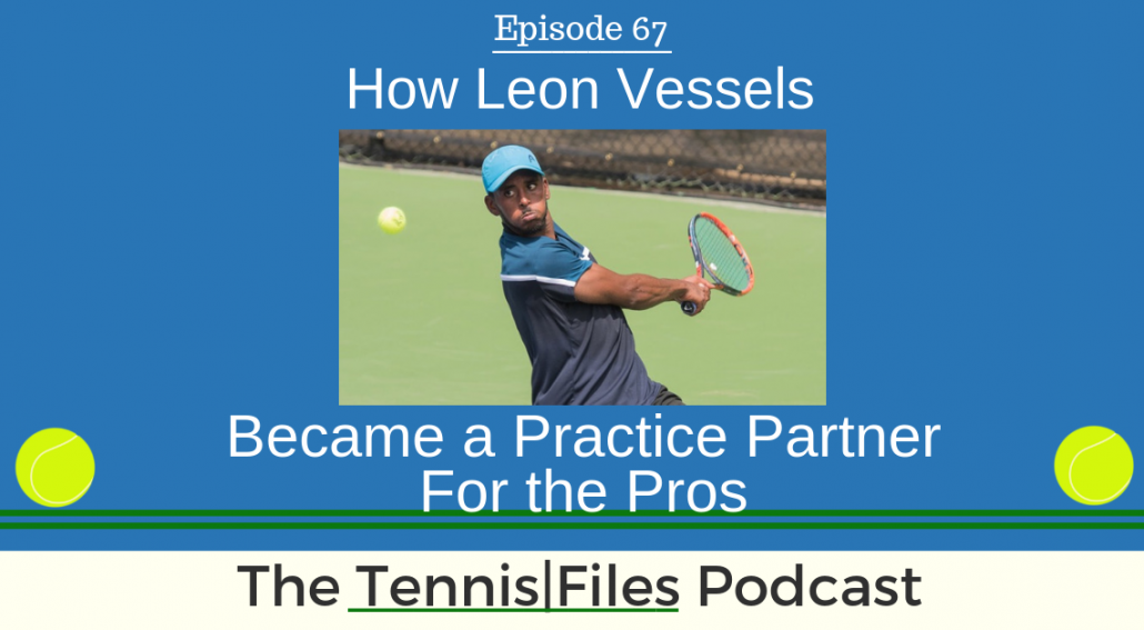 TFP 067: How Leon Vessels Became a Practice Partner for the Pros