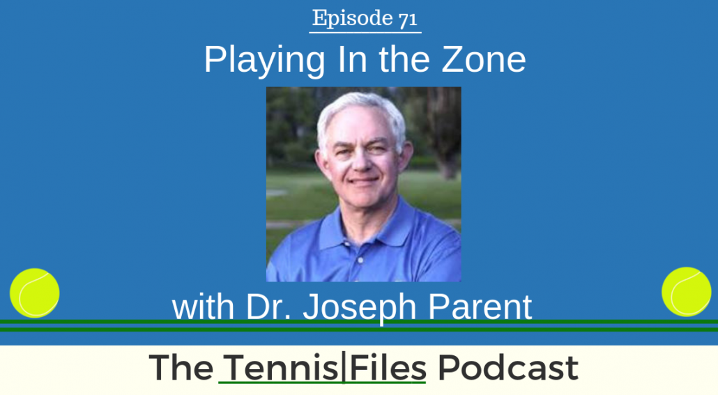 TFP 071: Playing In the Zone with Dr. Joseph Parent