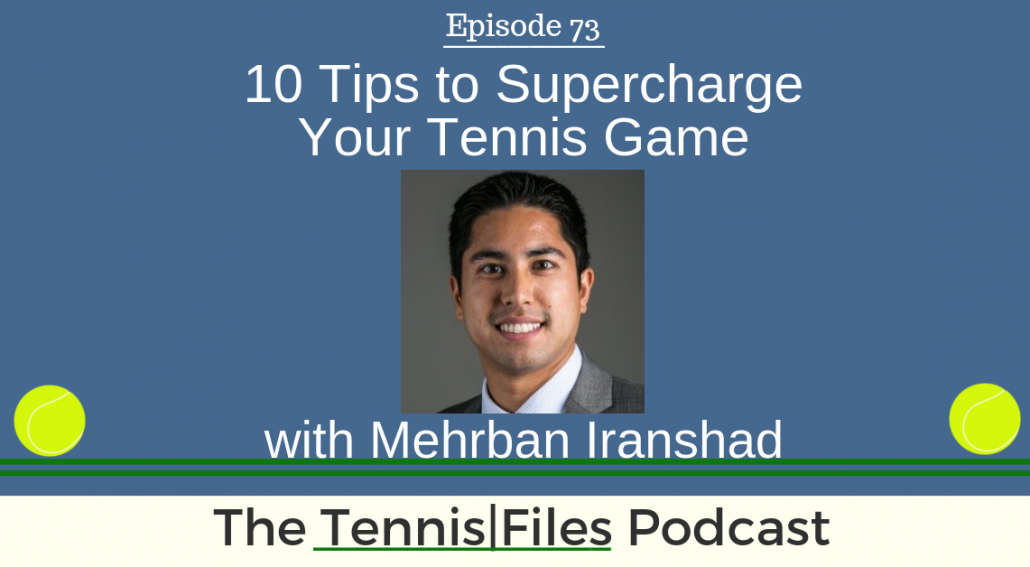 TFP 073: 10 Tips to Supercharge Your Tennis Game
