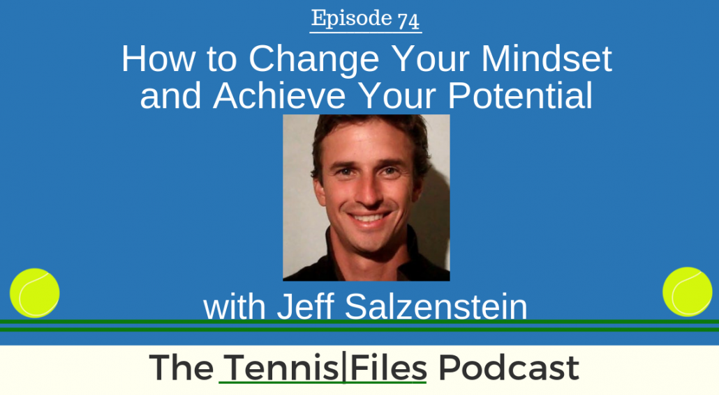 TFP 074: How to Change Your Mindset and Achieve Your Potential with Jeff Salzenstein