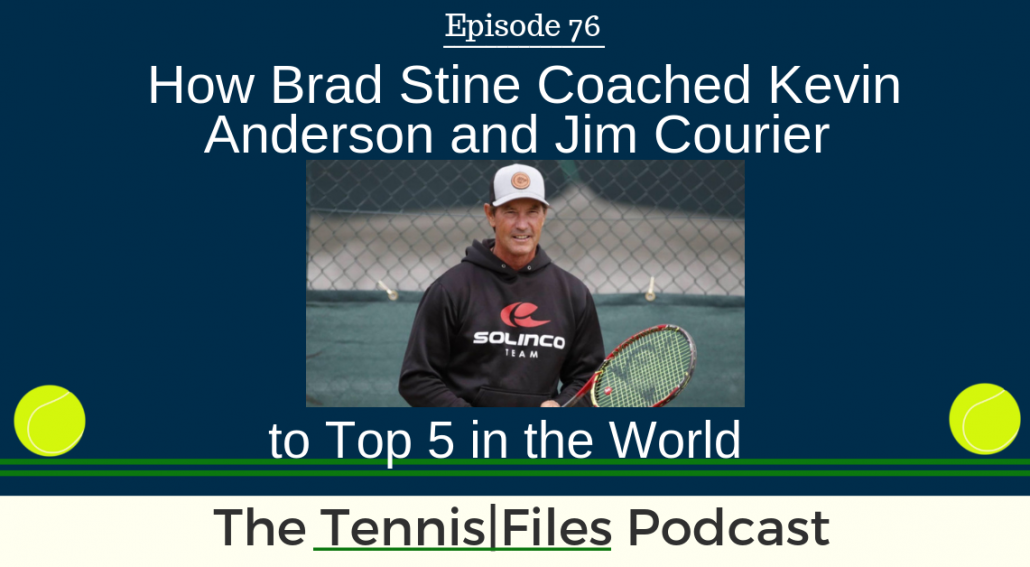TFP 076: How Brad Stine Coached Kevin Anderson and Jim Courier to Top 5 in the World