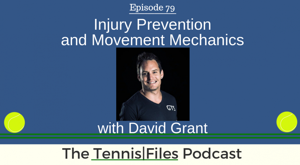 TFP 079: Injury Prevention and Movement Mechanics with David Grant
