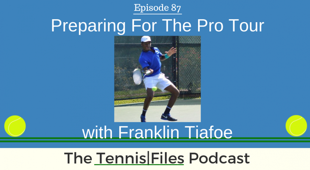 TFP 087: Franklin Tiafoe — Preparing for the Pro Tour