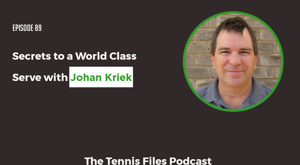 TFP 089: Johan Kriek — Secrets to a World-Class Serve