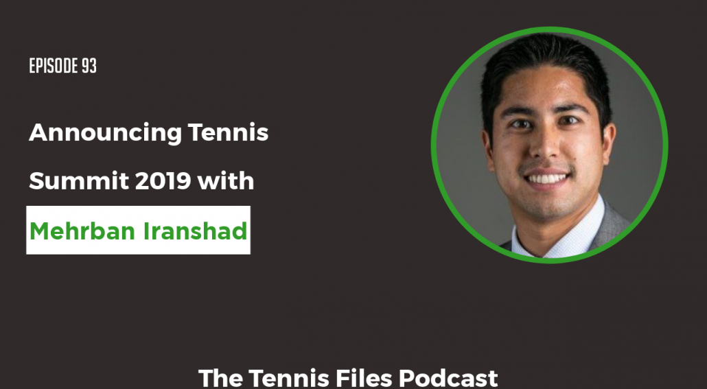 Announcing Tennis Summit 2019 with Mehrban Iranshad
