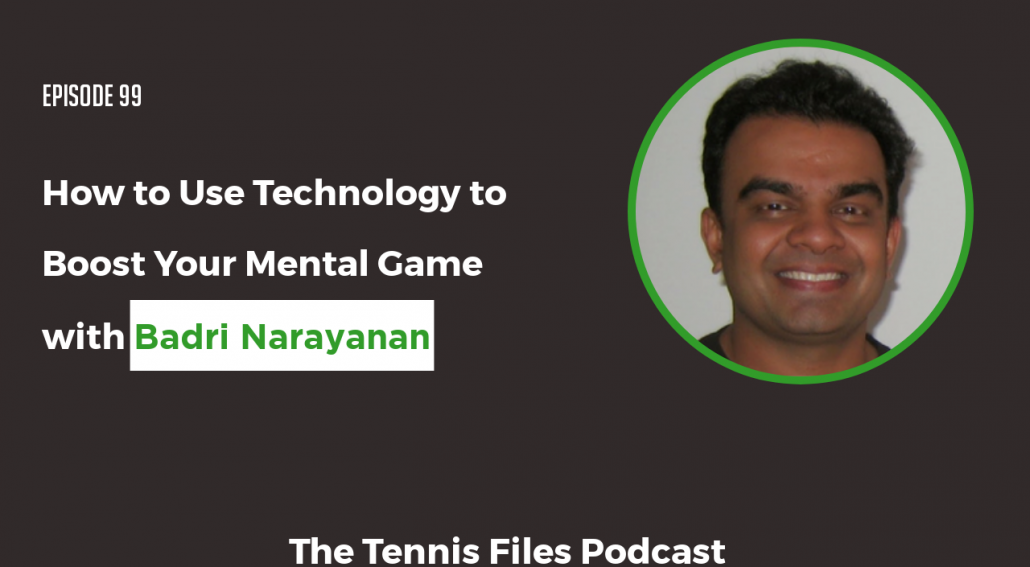 TFP 099: Badri Narayanan — How to Use Technology to Boost Your Mental Game