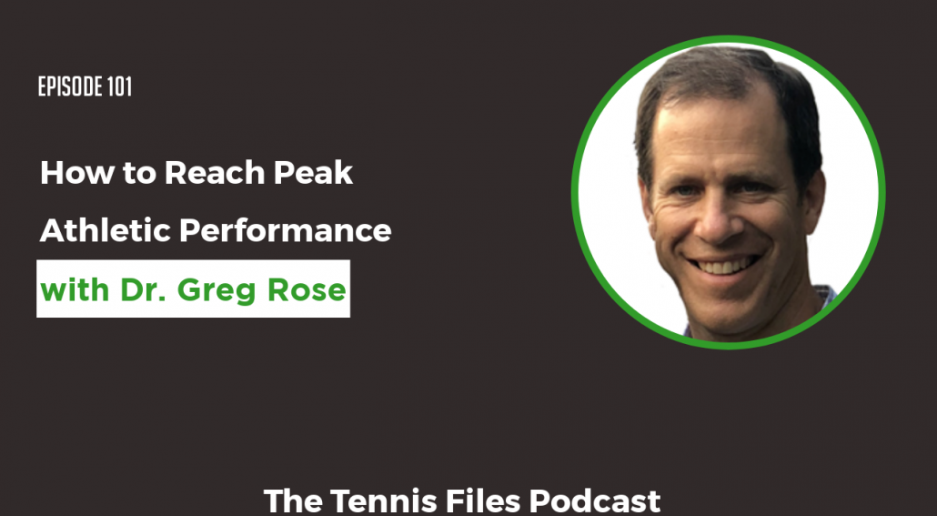 TFP 101: Dr. Greg Rose — How to Reach Peak Athletic Performance