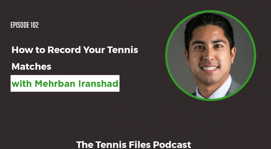 TFP 102: How to Record Your Tennis Matches
