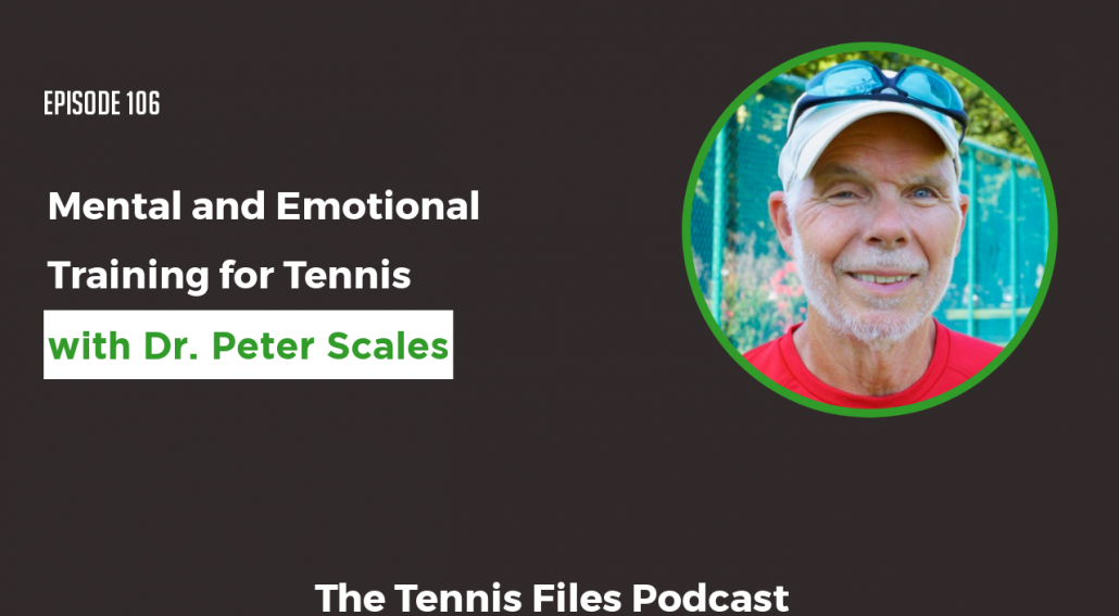 TFP 106: Mental and Emotional Training for Tennis - Dr Peter Scales