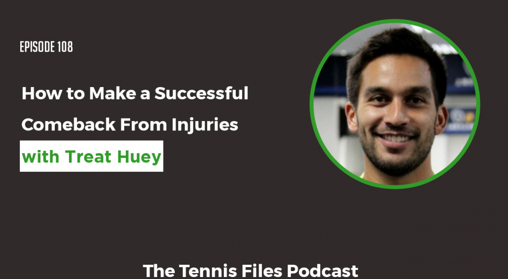 TFP 108 - How to Make a Successful Comeback From Injuries with Treat Huey