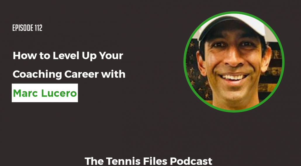 How to Level Up Your Coaching Career with Marc Lucero