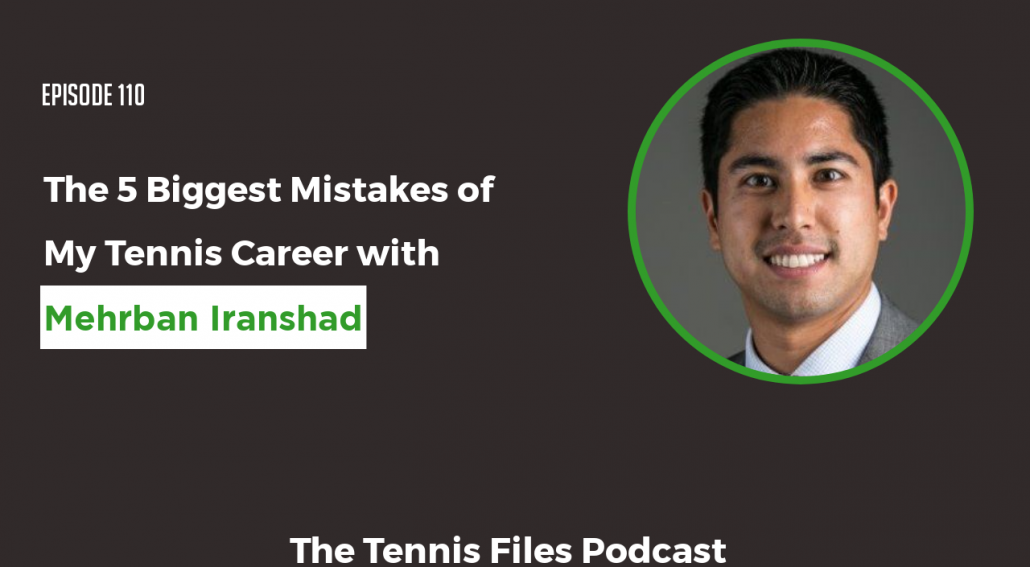 TFP 110 - The 5 Biggest Mistakes of My Tennis Career