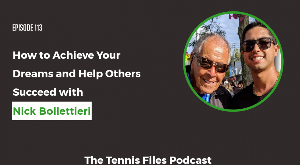 TFP 113 - How to Achieve Your Dreams and Help Others Succeed with Nick Bollettieri
