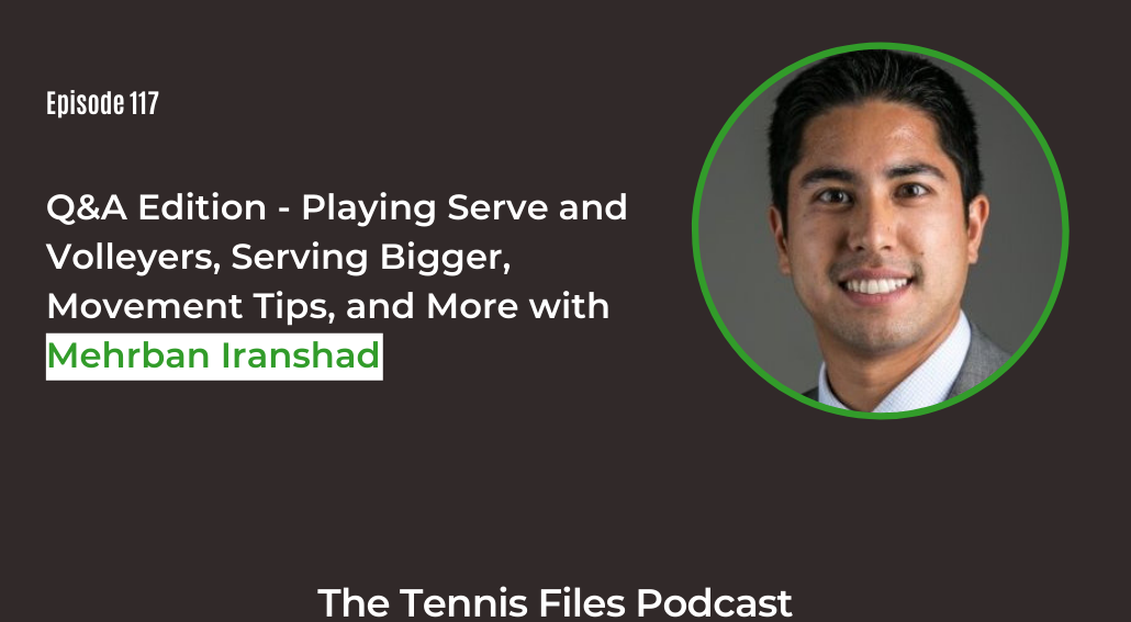 FB TFP 117_ Q and A Edition - Playing Serve and Volleyers, Serving Bigger, Movement Tips, and More with Mehrban Iranshad