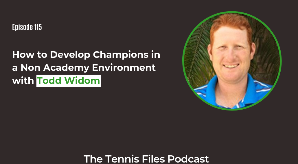 FB TFP 115_ How to Develop Champions in a Non Academy Environment with Todd Widom