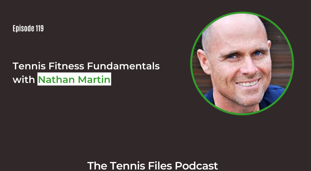 FB TFP 119_ Tennis Fitness Fundamentals with Nathan Martin