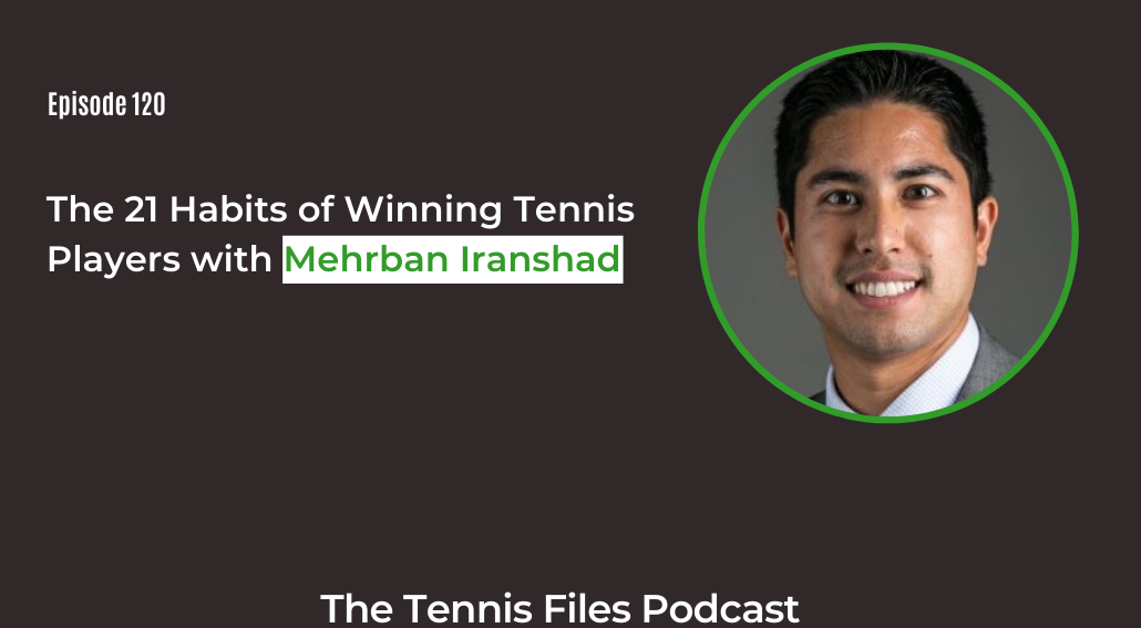 FB TFP 120_ The 21 Habits of Winning Tennis Players with Mehrban Iranshad