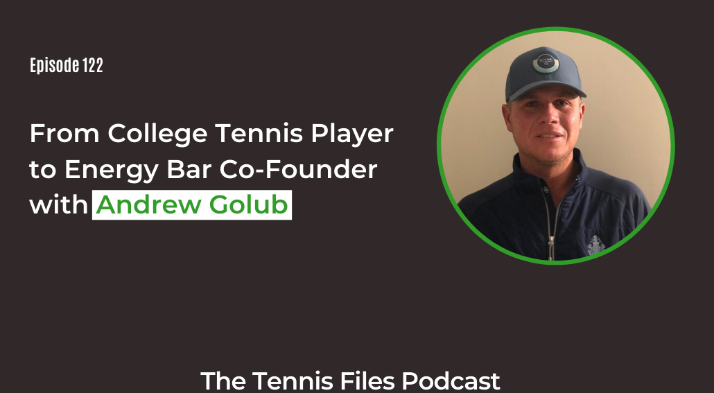 FB TFP 122_ From College Tennis Player to Energy Bar Co-Founder with Andrew Golub