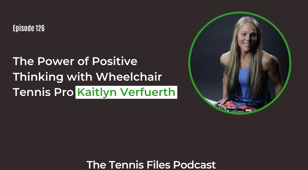 FB TFP 126_ The Power of Positive Thinking with Wheelchair Tennis Pro Kaitlyn Verfuerth