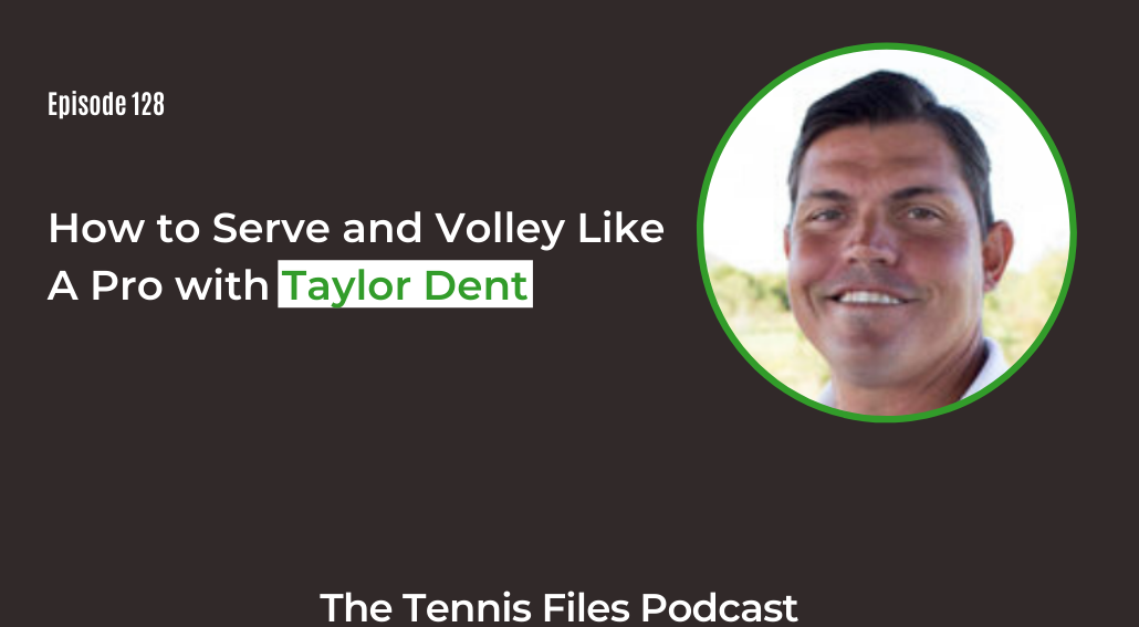 FB TFP 128_ How to Serve and Volley Like A Pro with Taylor Dent