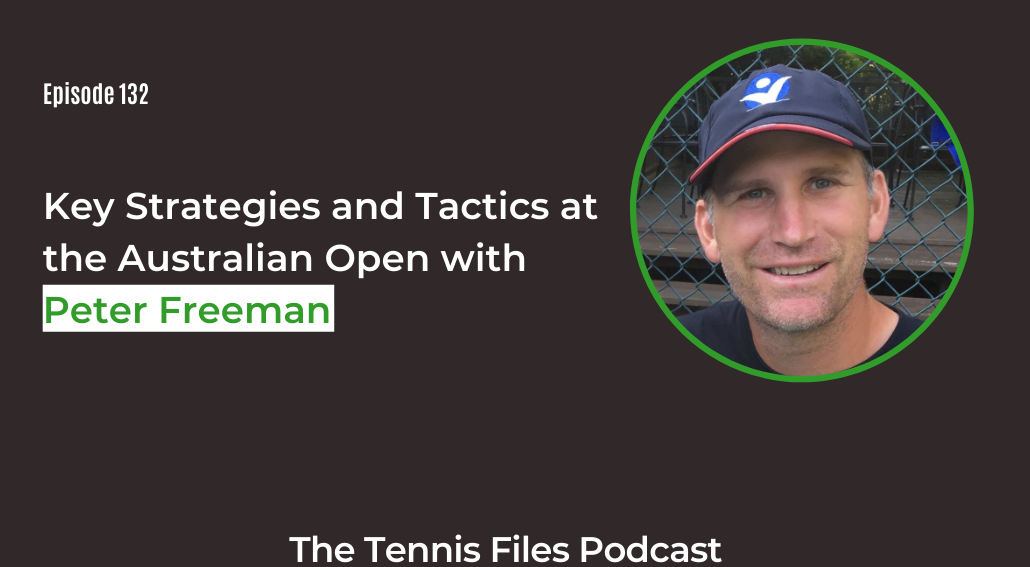 FB TFP 132_Key Strategies and Tactics at the Australian Open with Peter Freeman