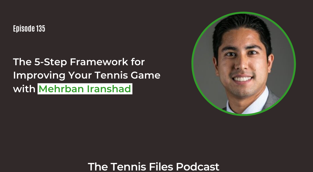 FB TFP 135_ The 5-Step Framework for Improving Your Tennis Game